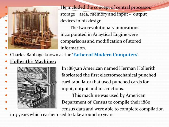 He included the concept of central processor,