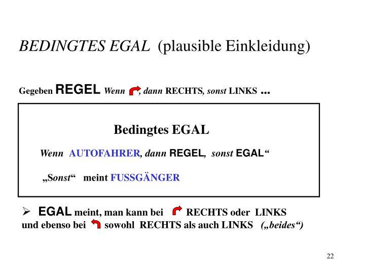 BEDINGTES EGAL