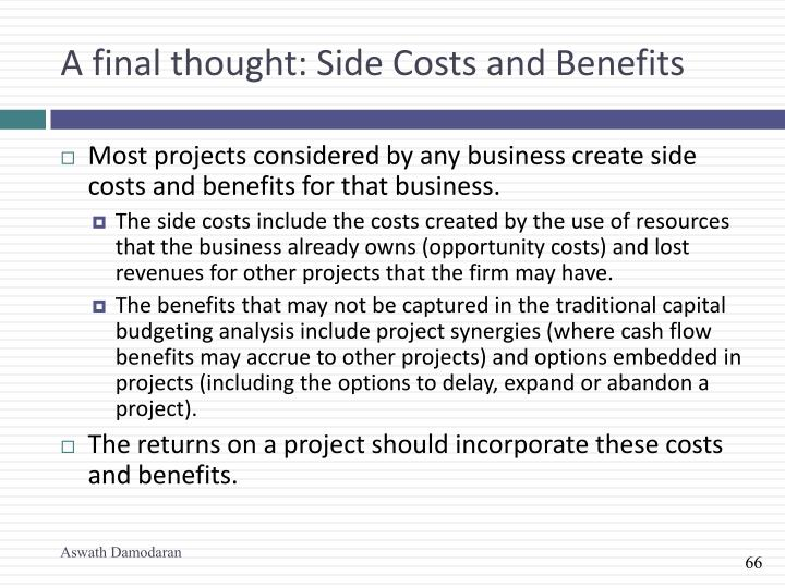 A final thought: Side Costs and Benefits