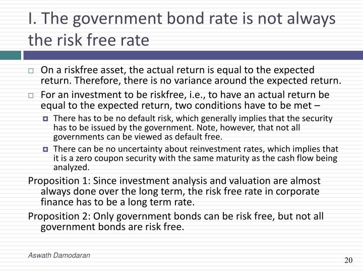 I. The government bond rate is not always the risk free rate