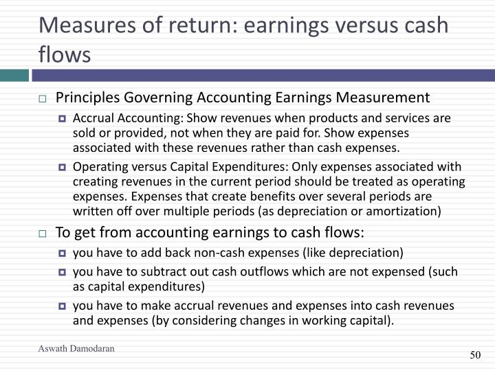 Measures of return: earnings versus cash flows