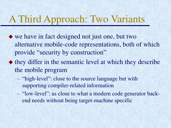 A Third Approach: Two Variants