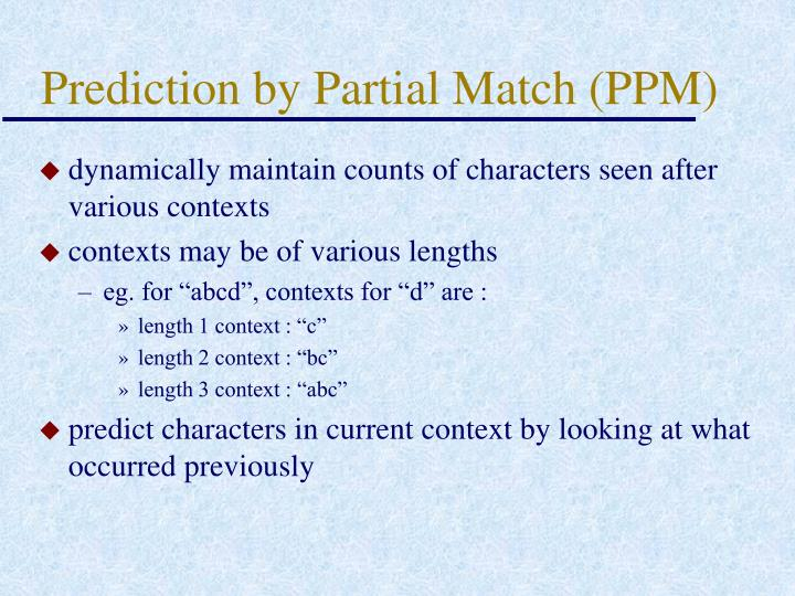 Prediction by Partial Match (PPM)