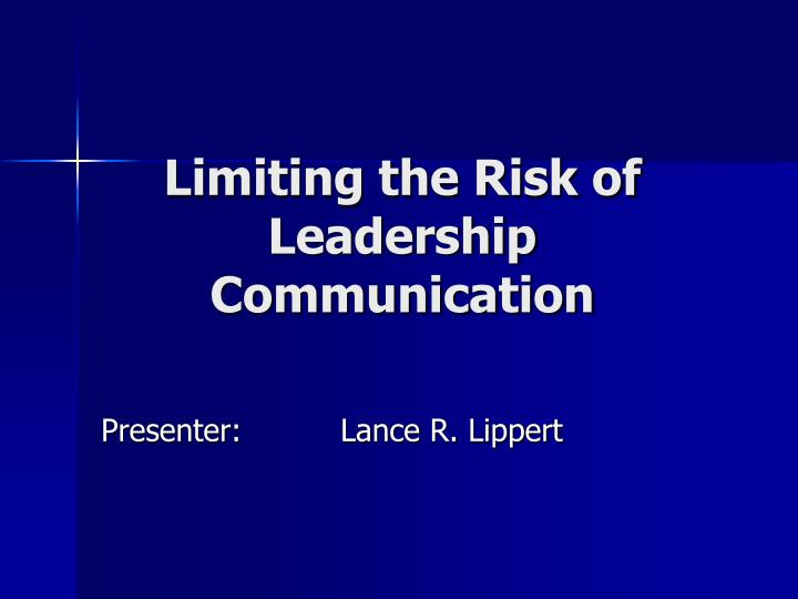 limiting the risk of leadership communication n.