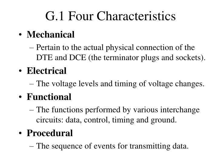 G.1 Four Characteristics