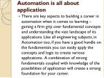 automation is all about application