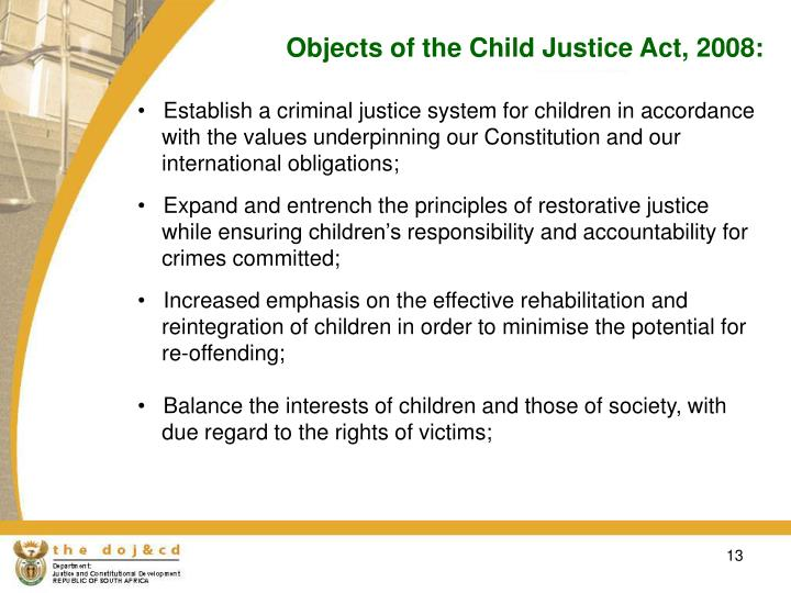 Objects of the Child Justice Act, 2008: