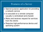 features of a server