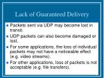 lack of guaranteed delivery