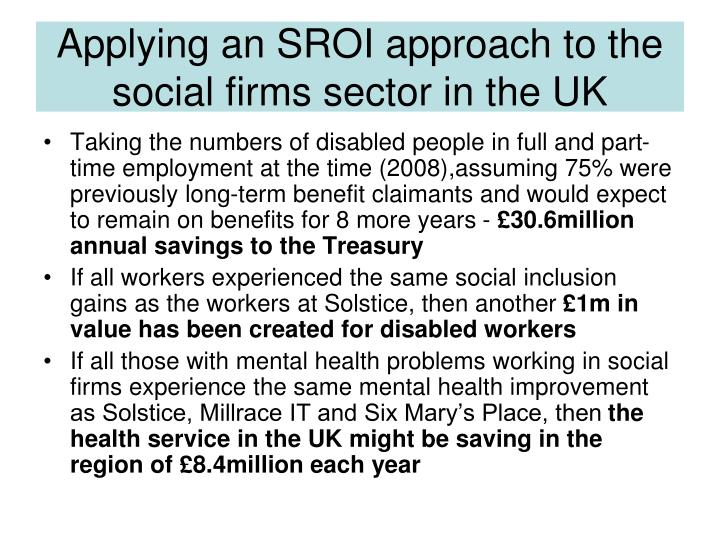 Applying an SROI approach to the social firms sector in the UK