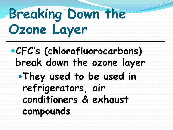 Breaking Down the Ozone Layer