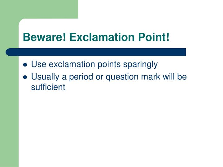 Beware! Exclamation Point!