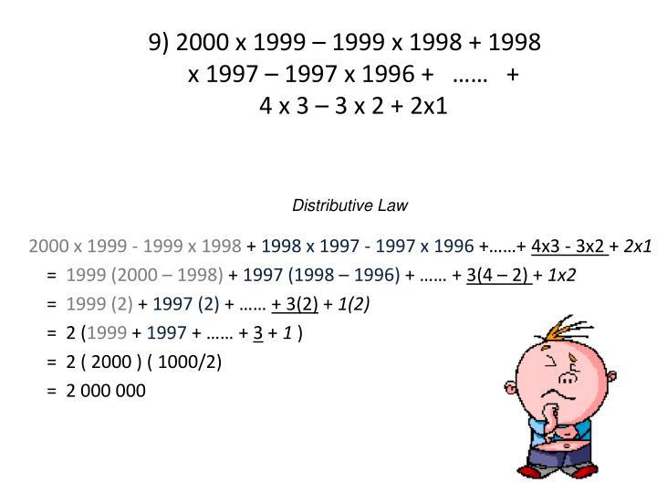 9) 2000 x 1999 – 1999 x 1998 + 1998