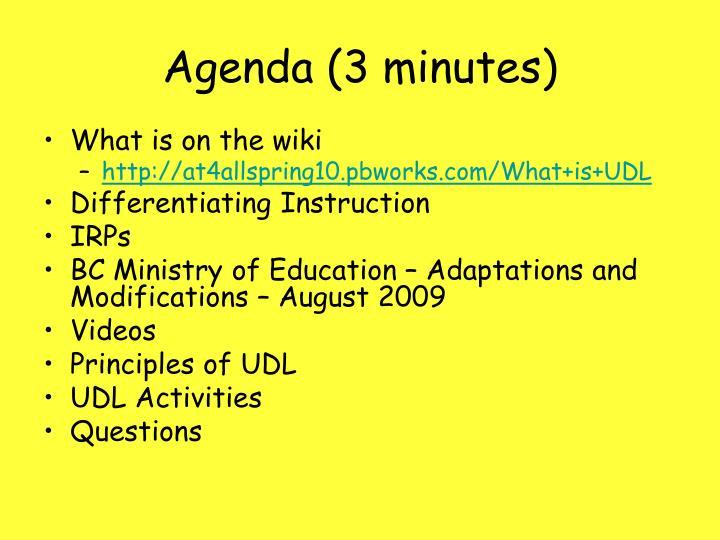 Agenda 3 minutes