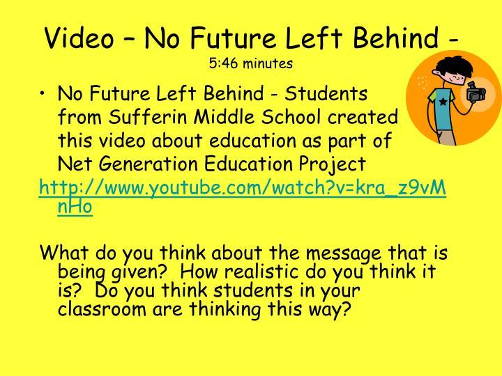Video – No Future Left Behind -