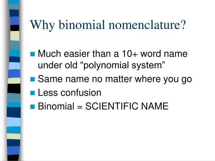 Why binomial nomenclature?