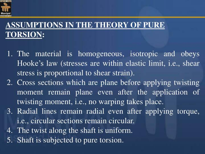 ASSUMPTIONS IN THE THEORY OF PURE TORSION