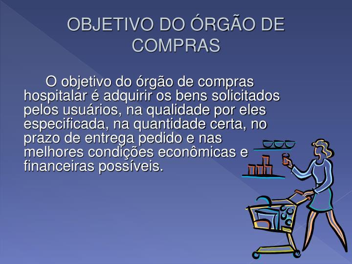 OBJETIVO DO ÓRGÃO DE COMPRAS