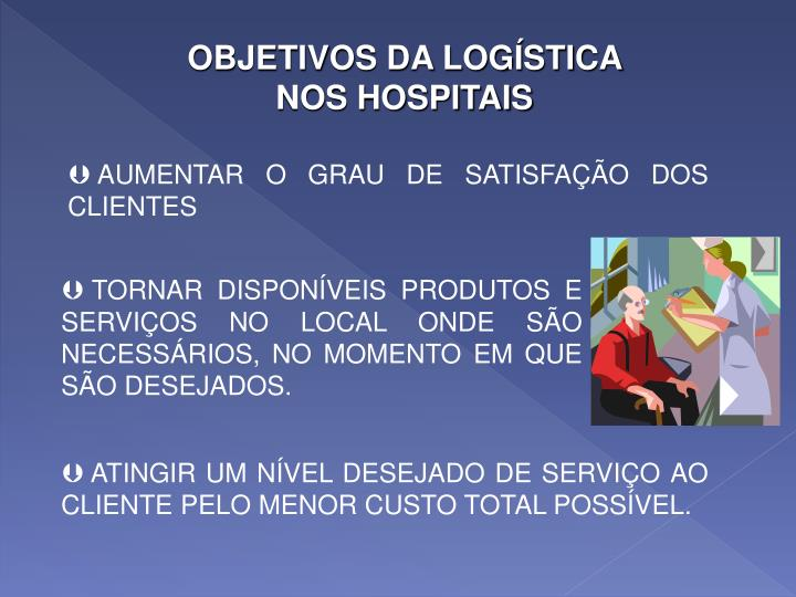 OBJETIVOS DA LOGÍSTICA NOS HOSPITAIS