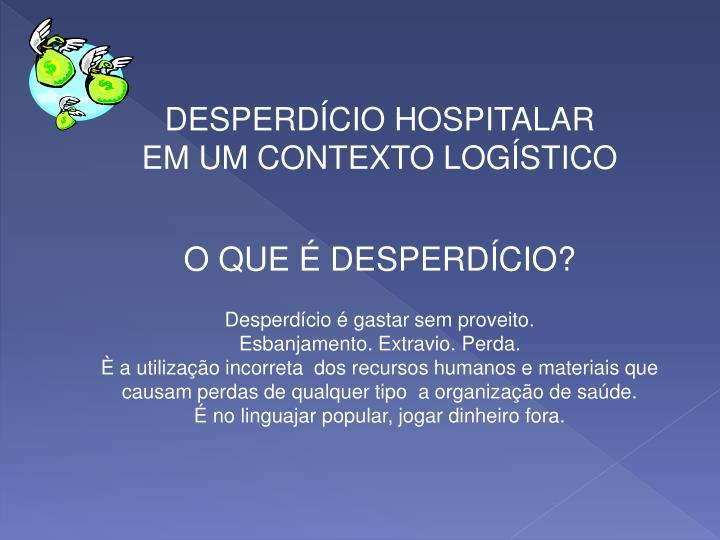 DESPERDÍCIO HOSPITALAR