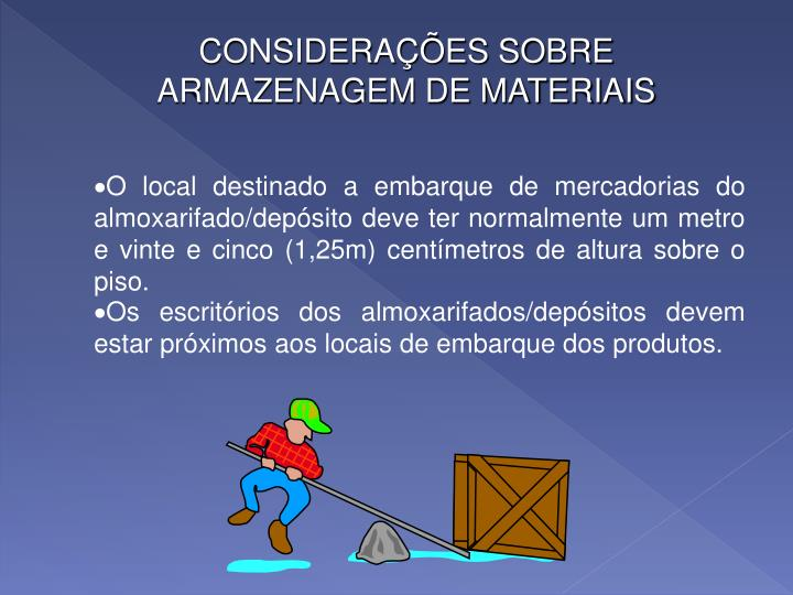 CONSIDERAÇÕES SOBRE ARMAZENAGEM DE MATERIAIS