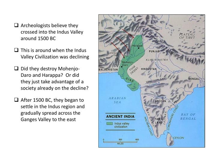 Archeologists believe they crossed into the Indus Valley around 1500 BC