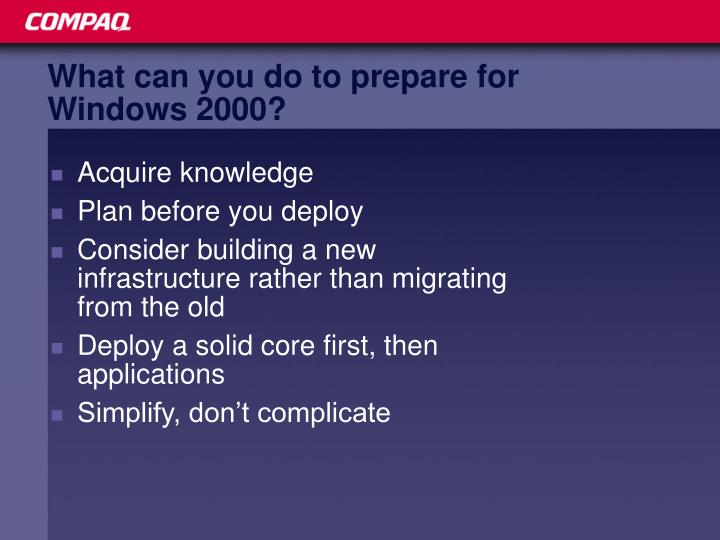 What can you do to prepare for Windows 2000?