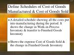 define schedules of cost of goods manufactured cost of goods sold