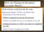 how are changes in inventory accounts shown