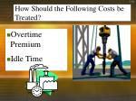 how should the following costs be treated