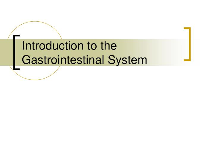 introduction to the gastrointestinal system n.
