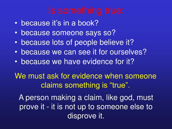 Is something true: