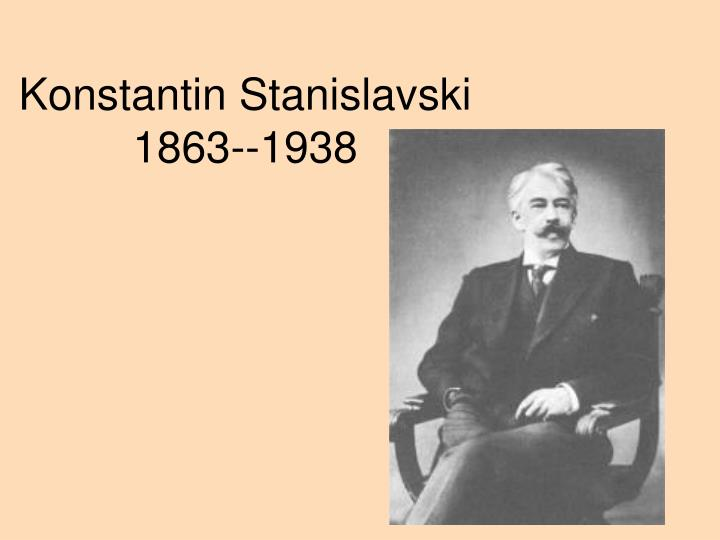 stanislavsky and breht essay Konstantin stanislavski and vsevolod meyerhold are seminal figures within performance theory of the modern theatre, most notably for their individual development of systematic approaches to actor training during the turbulent period in russia between 1898 and 1940.