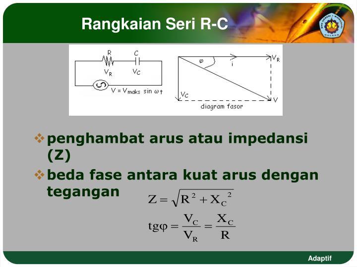 Ppt hubungan tegangan impedansi dan arus listrik bolak balik rangkaian seri r c ccuart Images