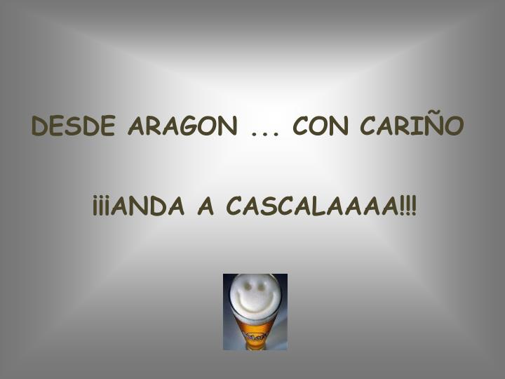 DESDE ARAGON ... CON CARIÑO
