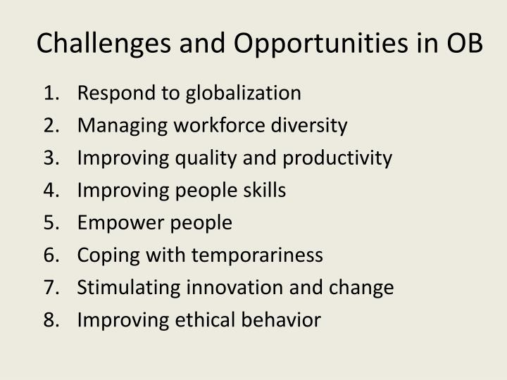 Challenges and Opportunities in OB