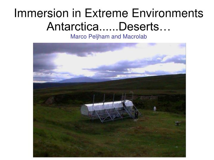 Immersion in Extreme Environments