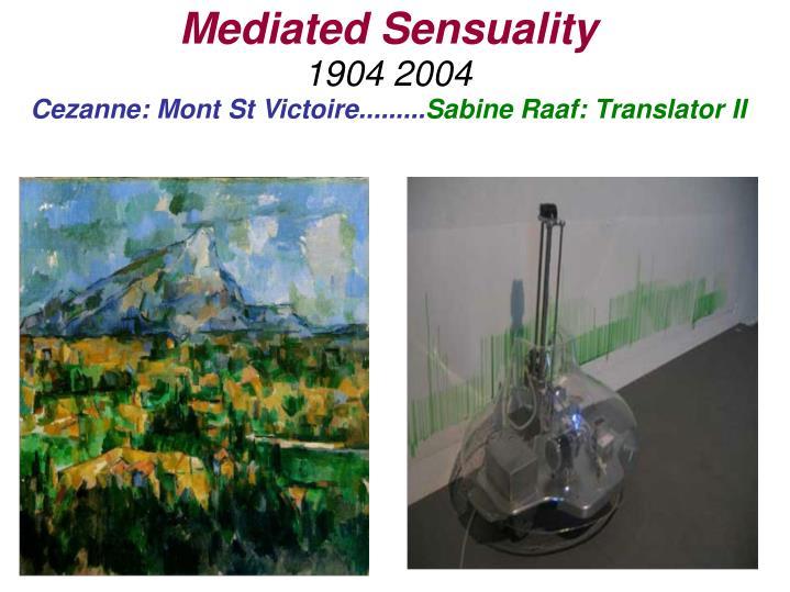 Mediated Sensuality
