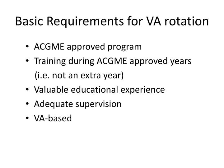 Basic Requirements for VA rotation