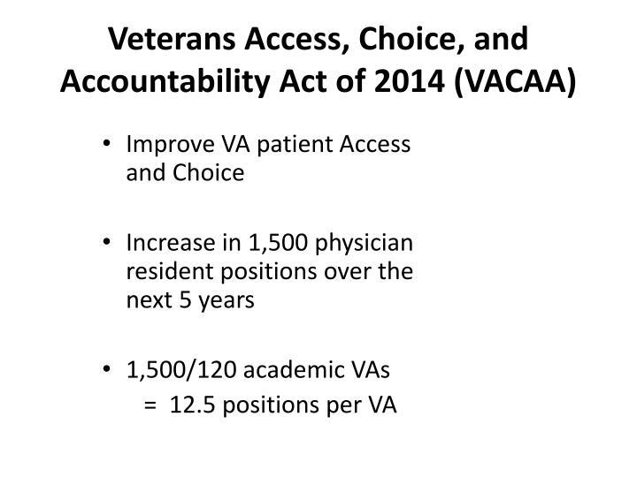 Veterans Access, Choice, and Accountability Act of 2014 (VACAA)