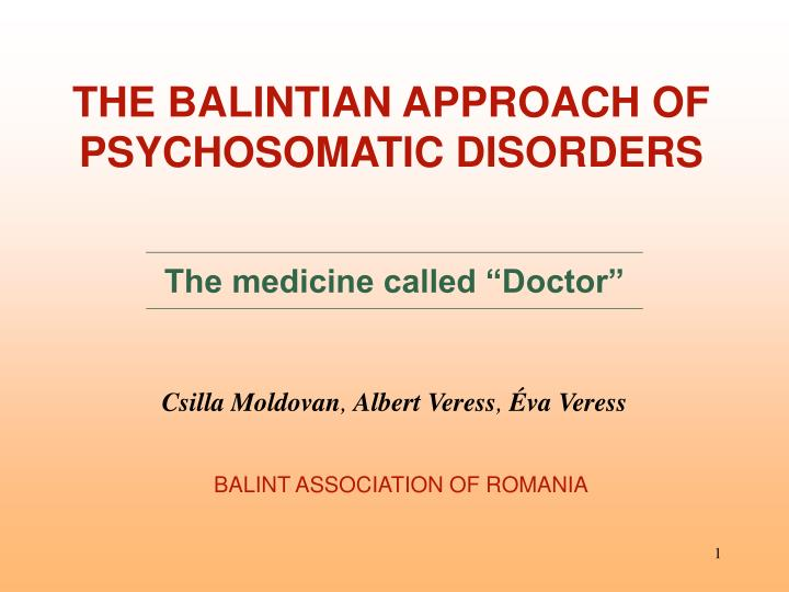 THE BALINTIAN APPROACH OF PSYCHOSOMATIC DISORDERS