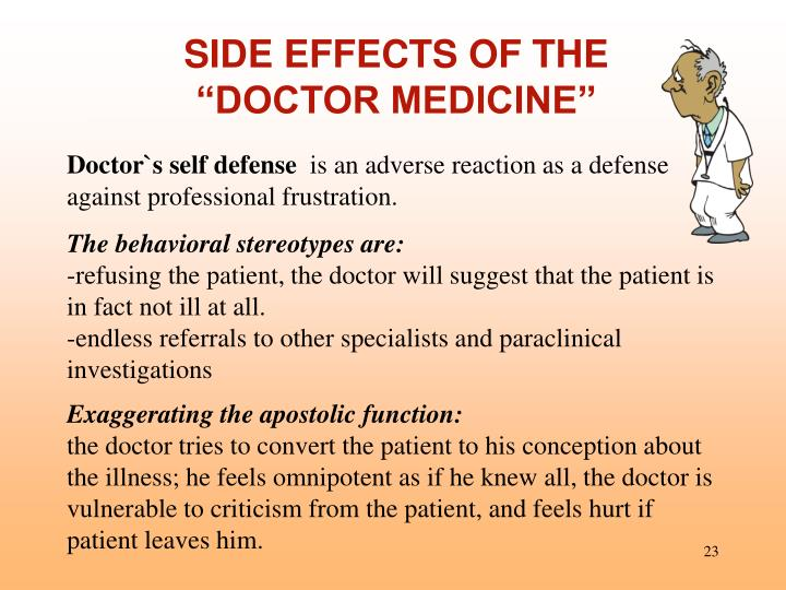 "SIDE EFFECTS OF THE ""DOCTOR MEDICINE"""