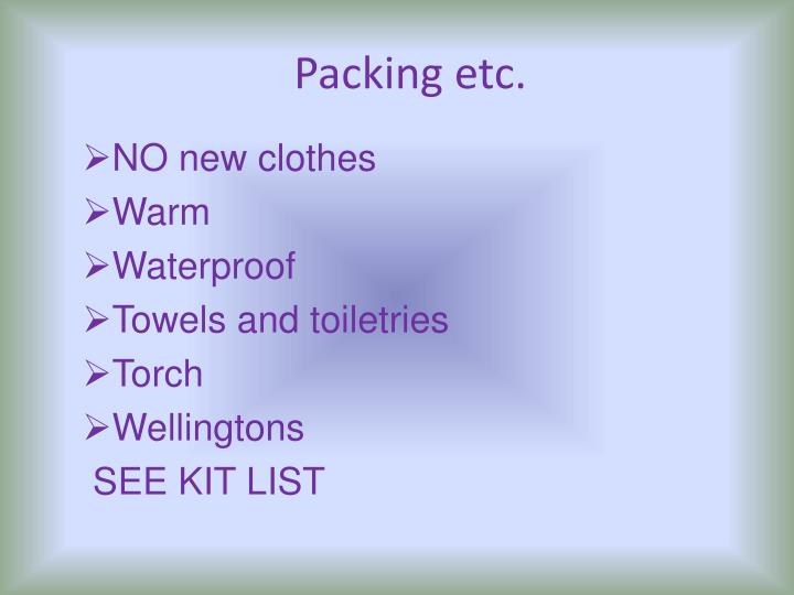 Packing etc.