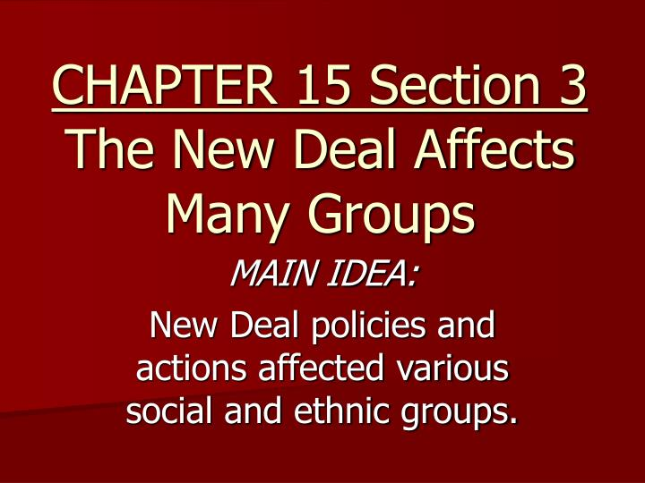chapter 15 section 3 the new deal affects many groups n.