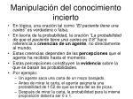 manipulaci n del conocimiento incierto5