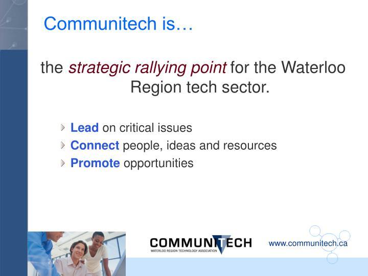 Communitech is…