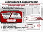 commissioning engineering run