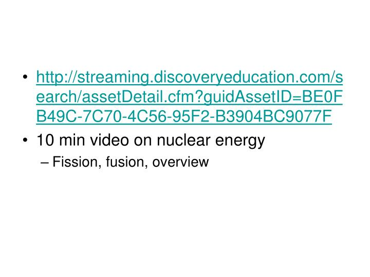 http://streaming.discoveryeducation.com/search/assetDetail.cfm?guidAssetID=BE0FB49C-7C70-4C56-95F2-B3904BC9077F