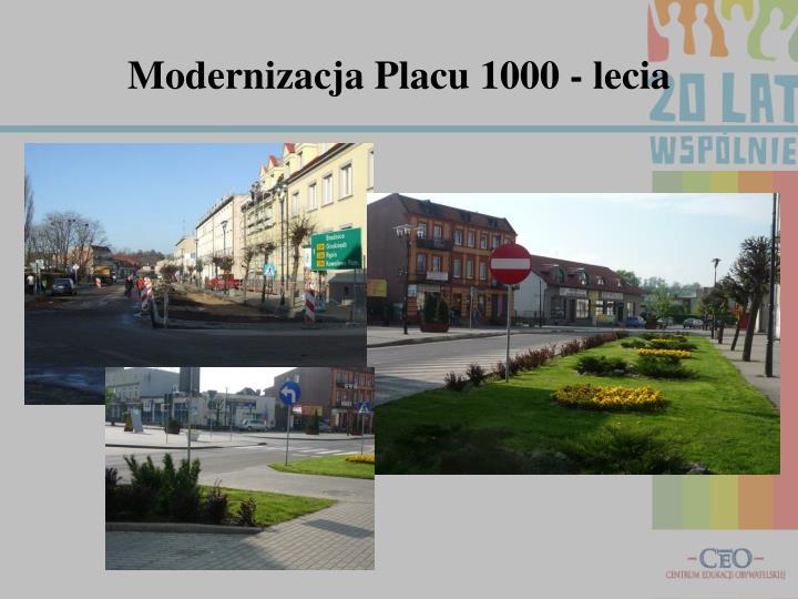 Modernizacja Placu 1000 - lecia