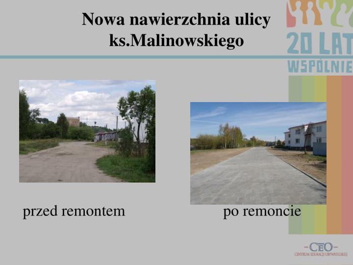 Nowa nawierzchnia ulicy ks.Malinowskiego